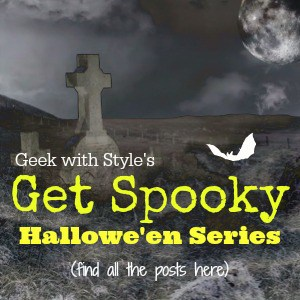 Check out all the Get Spooky Hallowe'en Series posts on Geek with Style