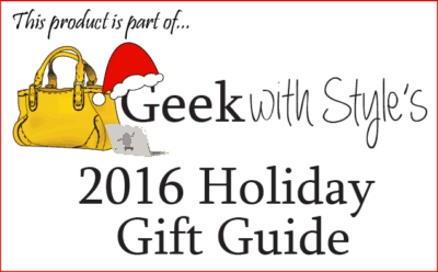 Part of Geek with Style Holiday Gift Guide 2016