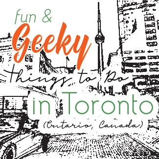 Geek Culture: Things for nerds to do in Toronto.